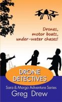 Drone Detectives! Sara & Margo Adventure Series, Book 2